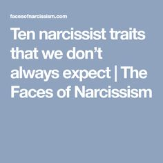 Ten narcissist traits that we don't always expect | The Faces of Narcissism
