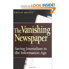 The Vanishing Newspaper: Saving Journalism in the Information Age