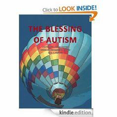 Amazon.com: THE BLESSING OF AUTISM: One Family's Journey Through Childhood Disintegrative Disorder eBook: E C Marquis: Kindle Store 99 cents 12/27