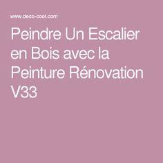 1000 id es sur le th me v33 renovation sur pinterest comment patiner un meuble peindre un for Peinture escalier bois v