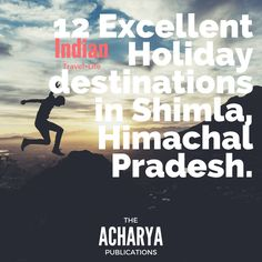 12 Excellent Holiday destinations in Shimla, Himachal Pradesh.