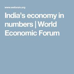 India's economy in numbers   World Economic Forum
