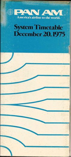 """Pan Am timetable - December 1975 - March 1976. We never knew if we were coming or going. Back and forth, back and forth...""""With Love, The Argentina Family~Memories of Tango and Kugel; Mate with Knishes""""- http://www.amazon.com/With-Love-The-Argentina-Family/dp/1478205458"""