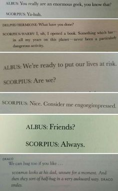 """*sobs* I always thought Draco was the bad guy when I was a kid. But as I got older I realized I'm like Draco in some ways. then I red the cursed child and I'm like """"Draco is a better father than Harry"""" Scorpius And Albus, Scorpius And Rose, Scorpius Malfoy, Draco Malfoy, Hermione Granger, Albus Severus Potter, Harry Potter Universal, Harry Potter Fandom, Harry Potter Memes"""