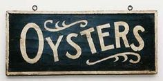 Oysters Trade Sign $225.00