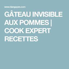 GÂTEAU INVISIBLE AUX POMMES   COOK EXPERT RECETTES