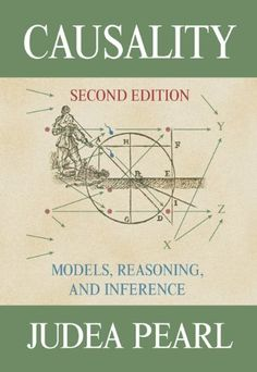 Causality: Models, Reasoning and Inference by Judea Pearl, http://www.amazon.co.uk/dp/052189560X/ref=cm_sw_r_pi_dp_mj3Vtb0FED1T1
