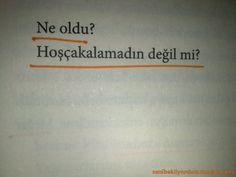 Ne oldu? Hoşçakalamadın değil mi? - Kahraman Tazeoğlu #sözler #anlamlısözler #güzelsözler #manalısözler #özlüsözler #alıntı #alıntılar #alıntıdır #alıntısözler