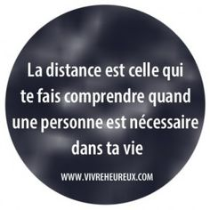 """Distance is the one that makes you understand when a person is needed in your life."" - it makes you realise the value of a person. Citation Distance, L Quotes, Tu Me Manques, French Quotes, Say I Love You, Positive Attitude, Zen Attitude, Some Words, True Stories"