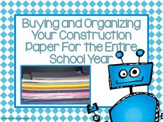 Organizing and Ordering Your Construction Paper for the school year, including a free organizational printable.