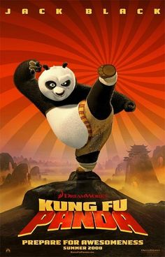 Kung Fu Panda -- i love this movie because it shows us that no matter what size you are or where you come from, you can be a dragon warrior