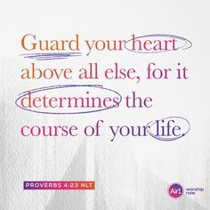 Guard your heart above all else, for it determines the course of your life. –Proverbs 4:23 NLT #VerseOfTheDay #Bible Verse Of The Day, Proverbs, Bible Verses, Guard Your Heart, Forgiveness, Worship, Encouragement, Inspirational Quotes, Life