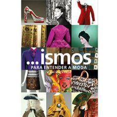 Livro - ...Ismos: Para Entender a Moda
