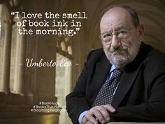 I love the smell of book ink in the morning. Reading Quotes, Book Quotes, Reading Posters, Good Books, Books To Read, My Books, Book Writer, Book Authors, Umberto Eco