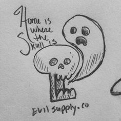 """""""Home is where the skull is"""" doodle."""