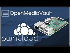 Raspberry Pi 3 Openmediavault (NAS) and ownCloud - YouTube