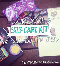 How To Make A Self-Care Kit For When You're In Crisis