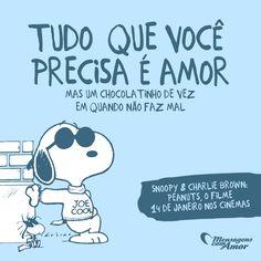 Tudo o que você precisa é de amor. Mas um chocolate de vez em quando não faz mal. #mensagenscomamor #snoopy #frases #peanuts