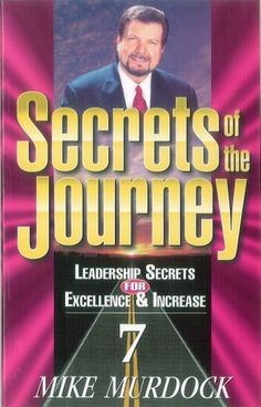 Secrets of the journey (Leadership secrets for excellence & increase) by Mike Murdock, http://www.amazon.com/dp/1563940655/ref=cm_sw_r_pi_dp_4okfrb089WDXC