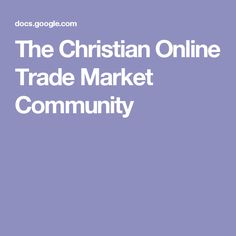 The Christian Online Trade Market Community