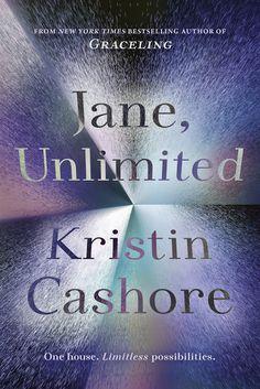 Jane, Unlimited – Kristin Cashore https://www.goodreads.com/book/show/32991569-jane-unlimited