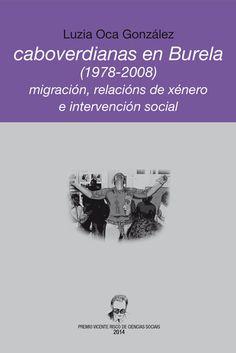 Caboverdianas en Burela : (1978-2008) : migración, relacións de xénero e intervención social / Luzia Oca González