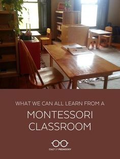 What We Can All Learn from a Montessori Classroom - What I didn't expect was the attitude of the students: They were focused. They were calm. They retrieved their lessons and worked at them seriously, while still maintaining a sense of humor. And their work was plenty rigorous.