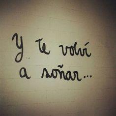 Y te volvi a soñar