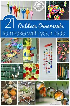 21 Gorgeous outdoor ornaments that you can make with your kids. Whirligigs, wind chimes, wind-spinners and sun catchers all made from basic materials that you can find around your home, yard or garden.   Continue Reading  21 {Gorgeous} Outdoor Ornaments to Make with Your Kids