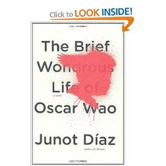 The Brief Wondrous Life of Oscar Wao. I wish they would make a movie!