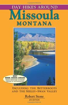 Day Hikes Around Missoula, Montana, 4th: Including the Bitterroots and the Seeley-Swan Valley by Robert Stone http://www.amazon.com/dp/1573420662/ref=cm_sw_r_pi_dp_o4mLtb10QPZ39EK3