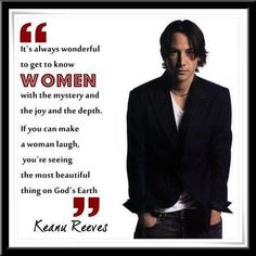 I think I just fell in love with him all over again! Keanu reeves on women😍! Great Quotes, Quotes To Live By, Me Quotes, Inspirational Quotes, Qoutes, Humor Quotes, Daily Quotes, Quotations, Keanu Reeves Zitate