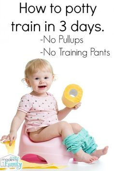 Potty training in three days (ages 18 months and up) will need to know