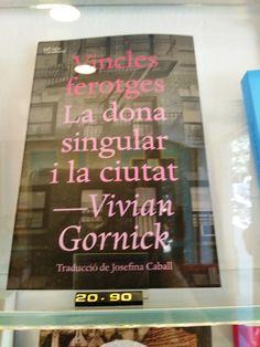 """""""Vincles ferotges i La dona singular i la ciutat"""" de Vivian Gornick. L'Altra Editorial"""