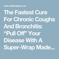 """The Fastest Cure For Chronic Coughs And Bronchitis: """"Pull Off"""" Your Disease With A Super-Wrap Made From Cabbage Leaves And Honey! – My Fit Magazine Bronchitis Remedies, Cabbage Leaves, Pull Off, Natural Remedies, Drugs, The Cure, Honey, Magazine, Shake"""