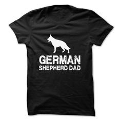 German Shepherd Dad...T-Shirt or Hoodie click to see here>> www.sunfrogshirts.com/Pets/German-Shepherd-Dad-Bad-Ass-Dog-Dad-Black-5946068-Guys.html?3618&PinFDPs