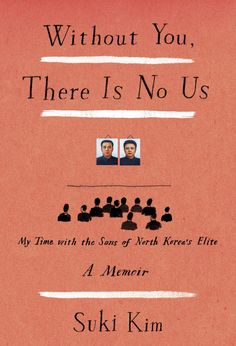 'Without You, There is No Us,' by Suki Kim