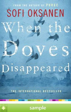 """Read """"When the Doves Disappeared A Novel"""" by Sofi Oksanen available from Rakuten Kobo. From the internationally acclaimed author of Purge comes a chillingly suspenseful, deftly woven new novel that opens up . Book Club Books, Good Books, Books To Read, Book Art, Advance Reading, Stieg Larsson, Under The Shadow, World Of Books, Freedom Fighters"""
