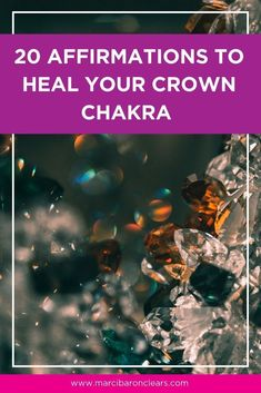 Here are 20 affirmations to raise the vibration of your Crown chakra!