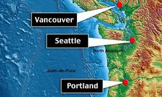 Seattle, Vancouver and Portland are at risk of MEGAQUAKE