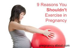 Exercise in pregnancy is great for most, but here are 9 times you DON'T want to exercise.