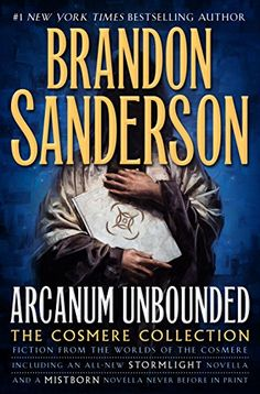 Arcanum Unbounded: The Cosmere Collection by Brandon Sand... https://www.amazon.com/dp/B01EFIH09G/ref=cm_sw_r_pi_dp_x_StulybSQ0QZNS