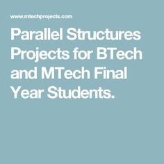 Parallel Structures Projects for BTech and MTech Final Year Students.