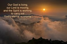 """God's Move on Earth is by the Move of """"the High and Awesome Wheels"""" (Ezek. 1) [In the picture: Our God is living, our Lord is moving, and the Spirit is working, to carry out God's eternal economy. ] More at www.agodman.com"""