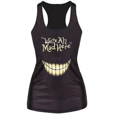 Black Ladies 3D Smile We Are All Mad Here Printed Tank Top ($7.89) ❤ liked on Polyvore featuring tops, shirts, tank tops, tanks, black and shirt tops