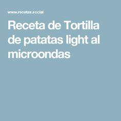 Receta de Tortilla de patatas light al microondas