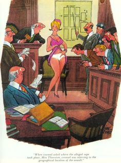 When the counsel asked where the alleged rape took place Miss Thompson counsel was asking about the geographical location of the assult Playboy Cartoons, Adult Cartoons, Funny Cartoons, Adults Only Humor, Classic Artwork, Funny Fashion, Hottest Pic, A Cartoon, Vintage Postcards