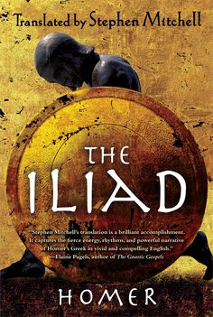 """""""Homer sees everything without judgement... His vision is not only an aesthetic but a moral one. I call it love."""" The Iliad, translated by Stephen Mitchell Common Humanity's """"Books to Change the World"""""""