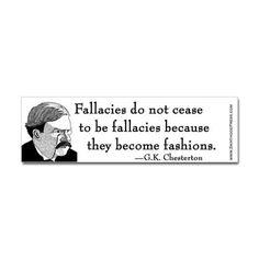 Fallacies and fashions.  G.K. Chesterton