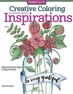 Creative Coloring A Second Cup of Inspirations  More Art Activity Pages to Help You Relax -- Read more  at the image link.